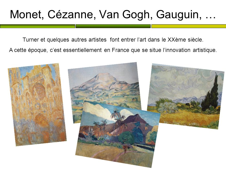 Monet, Cézanne, Van Gogh, Gauguin, …