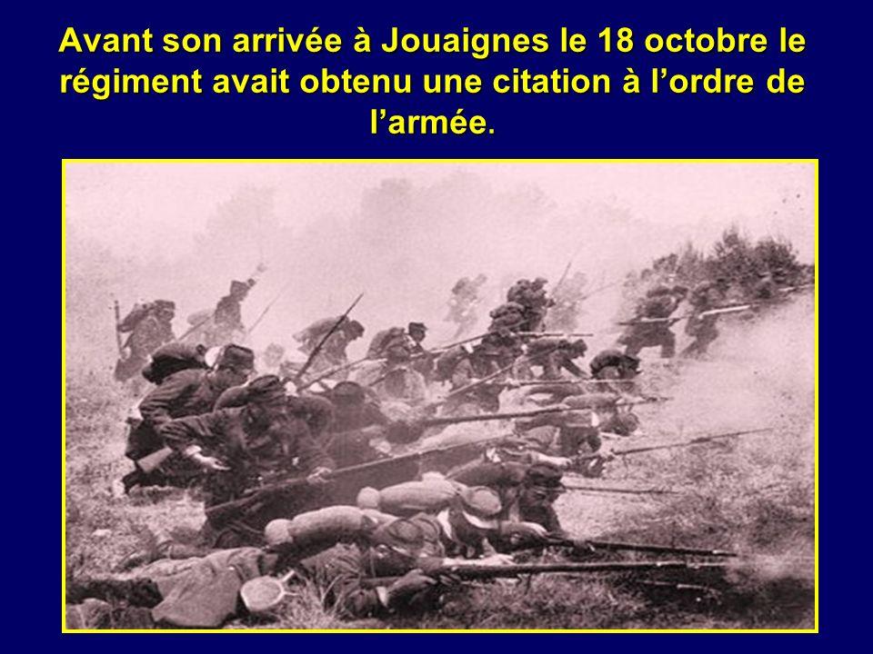 Avant son arrivée à Jouaignes le 18 octobre le régiment avait obtenu une citation à l'ordre de l'armée.