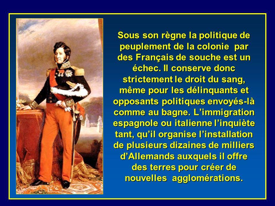 Sous son règne la politique de peuplement de la colonie par des Français de souche est un échec.