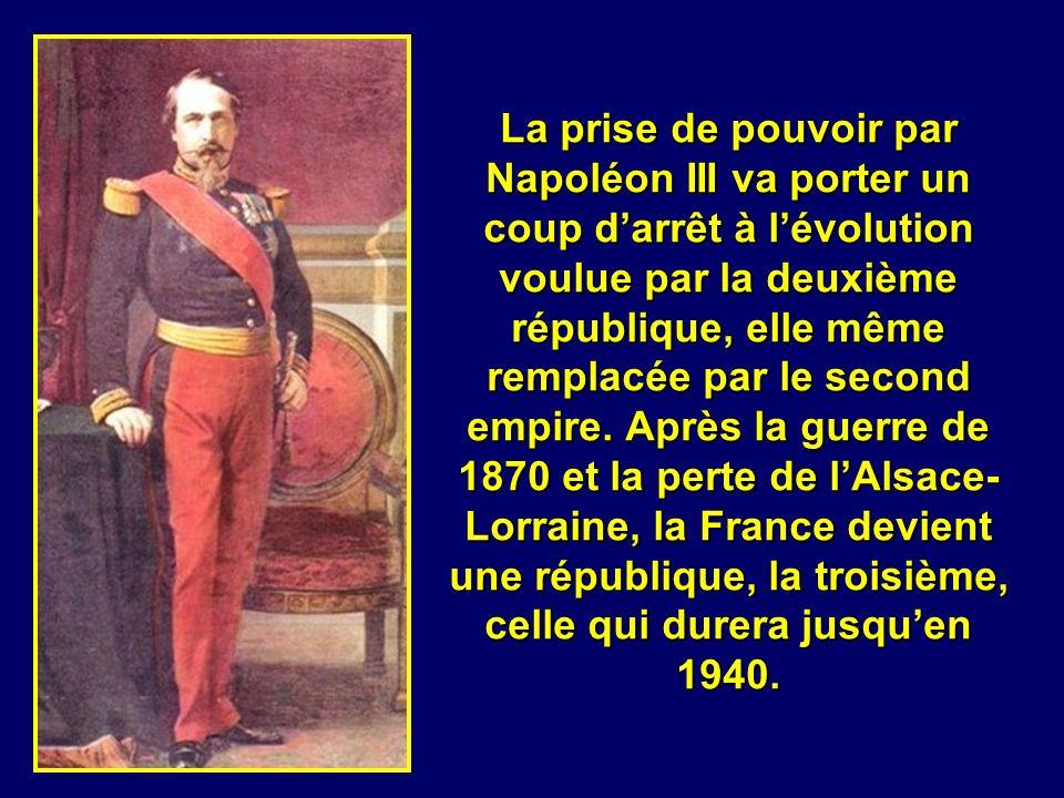 La prise de pouvoir par Napoléon III va porter un coup d'arrêt à l'évolution voulue par la deuxième république, elle même remplacée par le second empire.