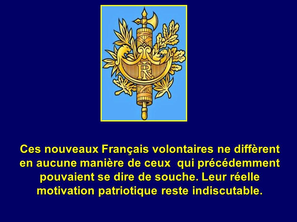 Ces nouveaux Français volontaires ne diffèrent en aucune manière de ceux qui précédemment pouvaient se dire de souche.