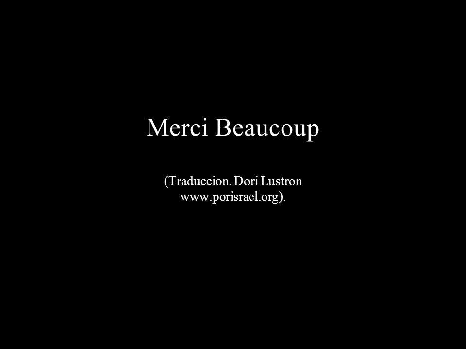 Merci Beaucoup (Traduccion. Dori Lustron www.porisrael.org).