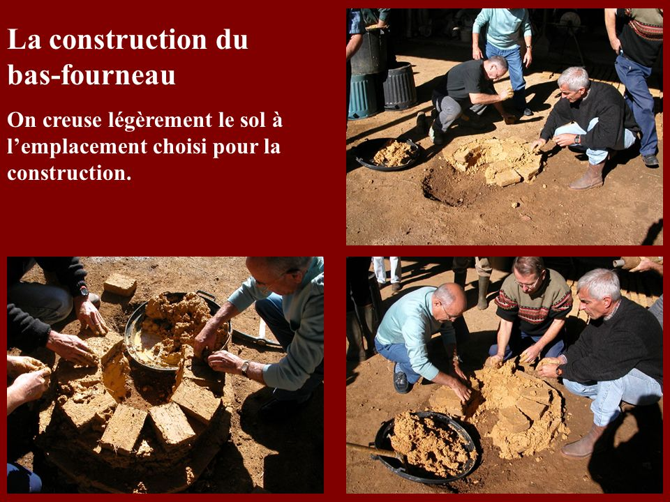 La construction du bas-fourneau