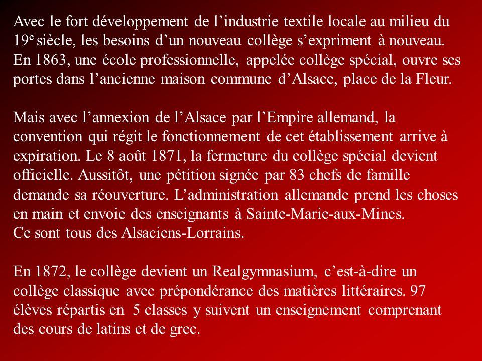 Avec le fort développement de l'industrie textile locale au milieu du 19e siècle, les besoins d'un nouveau collège s'expriment à nouveau. En 1863, une école professionnelle, appelée collège spécial, ouvre ses portes dans l'ancienne maison commune d'Alsace, place de la Fleur.