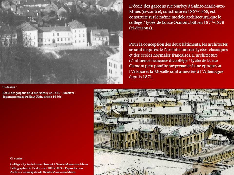L'école des garçons rue Narbey à Sainte-Marie-aux-Mines (ci-contre), construite en 1867-1868, est construite sur le même modèle architectural que le collège / lycée de la rue Osmont, bâti en 1877-1878 (ci-dessous).