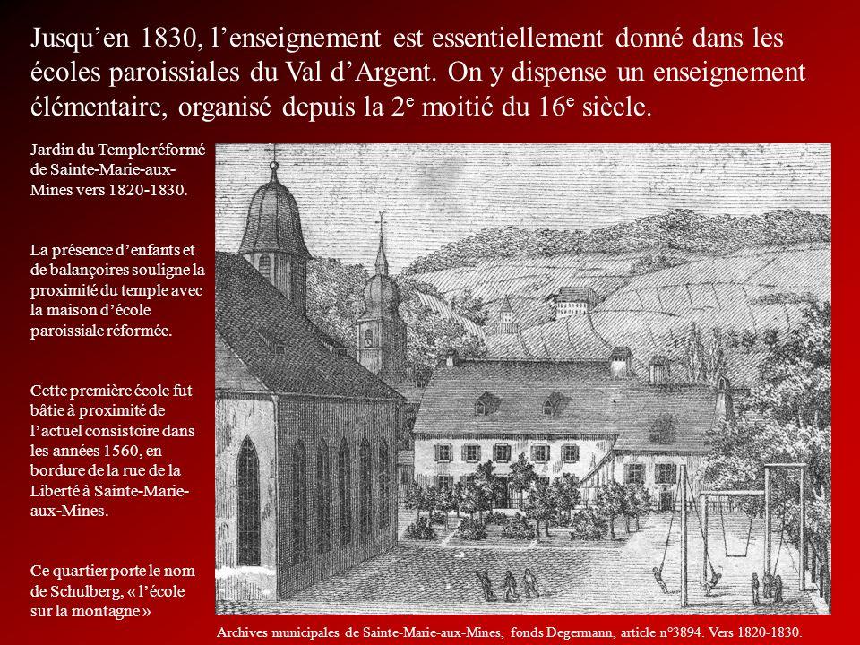 Jusqu'en 1830, l'enseignement est essentiellement donné dans les écoles paroissiales du Val d'Argent. On y dispense un enseignement élémentaire, organisé depuis la 2e moitié du 16e siècle.