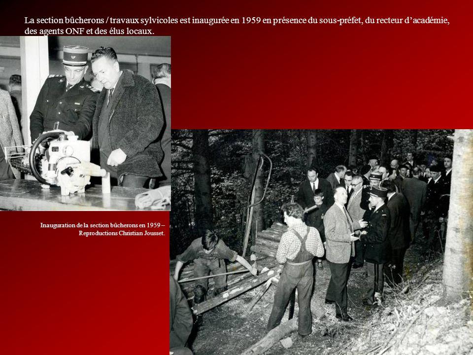 La section bûcherons / travaux sylvicoles est inaugurée en 1959 en présence du sous-préfet, du recteur d'académie, des agents ONF et des élus locaux.