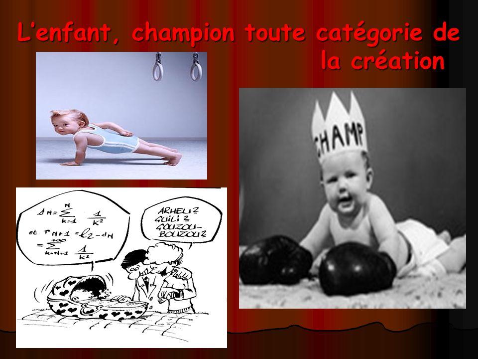L'enfant, champion toute catégorie de la création