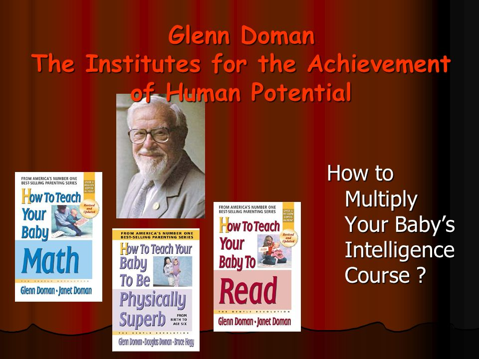 Glenn Doman The Institutes for the Achievement of Human Potential
