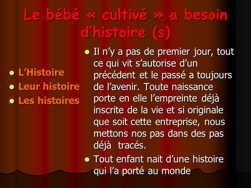 Le bébé « cultivé » a besoin d'histoire (s)
