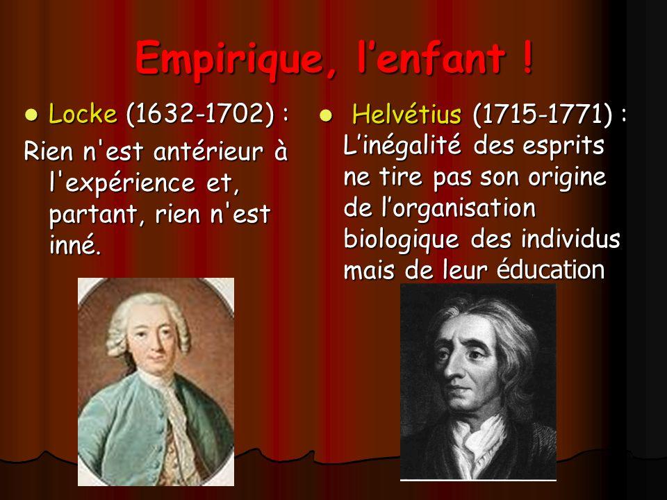 Empirique, l'enfant ! Locke (1632-1702) :