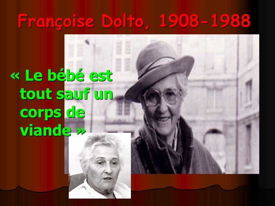 Françoise Dolto, 1908-1988 « Le bébé est tout sauf un corps de viande »