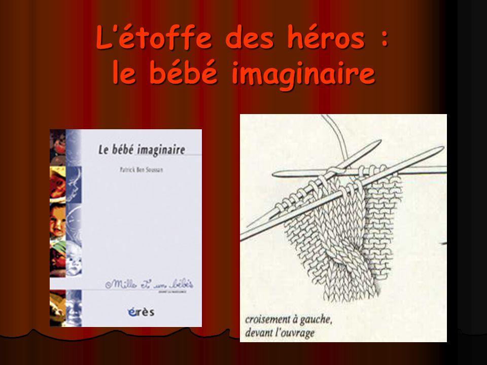 L'étoffe des héros : le bébé imaginaire