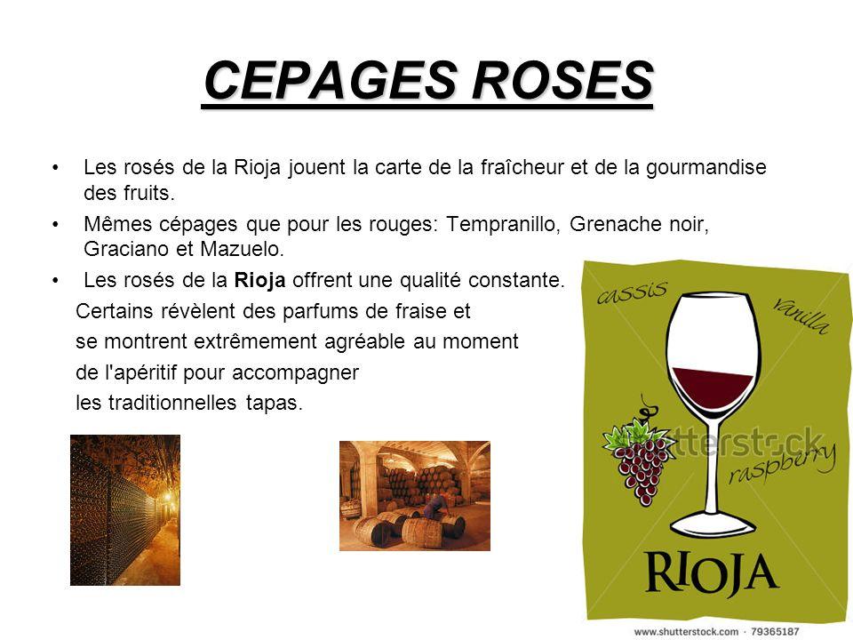 CEPAGES ROSES Les rosés de la Rioja jouent la carte de la fraîcheur et de la gourmandise des fruits.