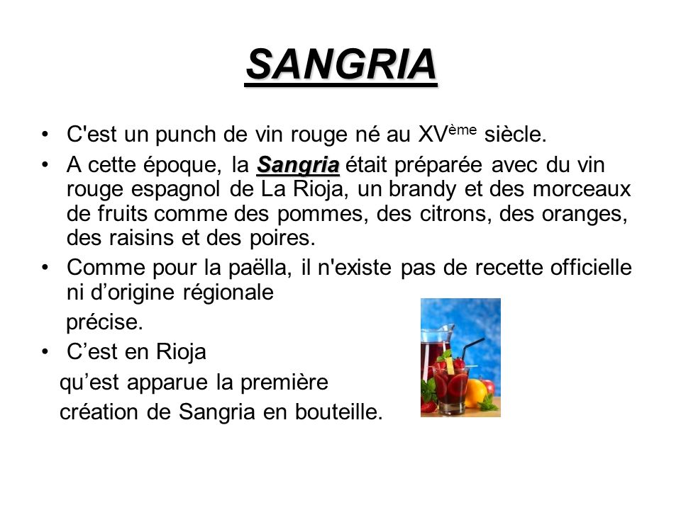 SANGRIA C est un punch de vin rouge né au XVème siècle.