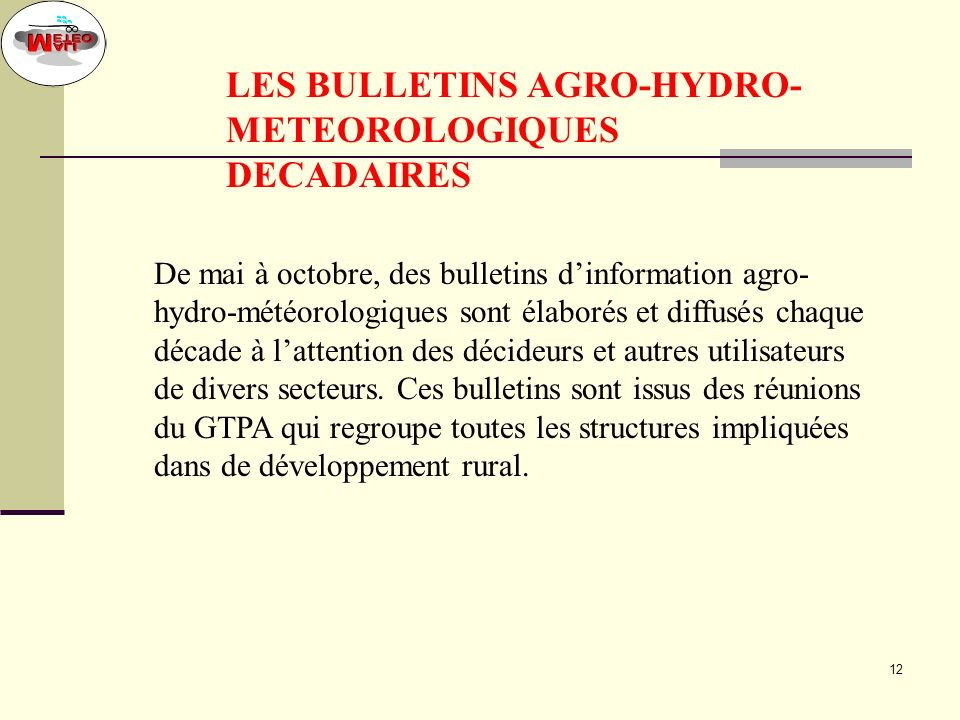 LES BULLETINS AGRO-HYDRO-METEOROLOGIQUES DECADAIRES