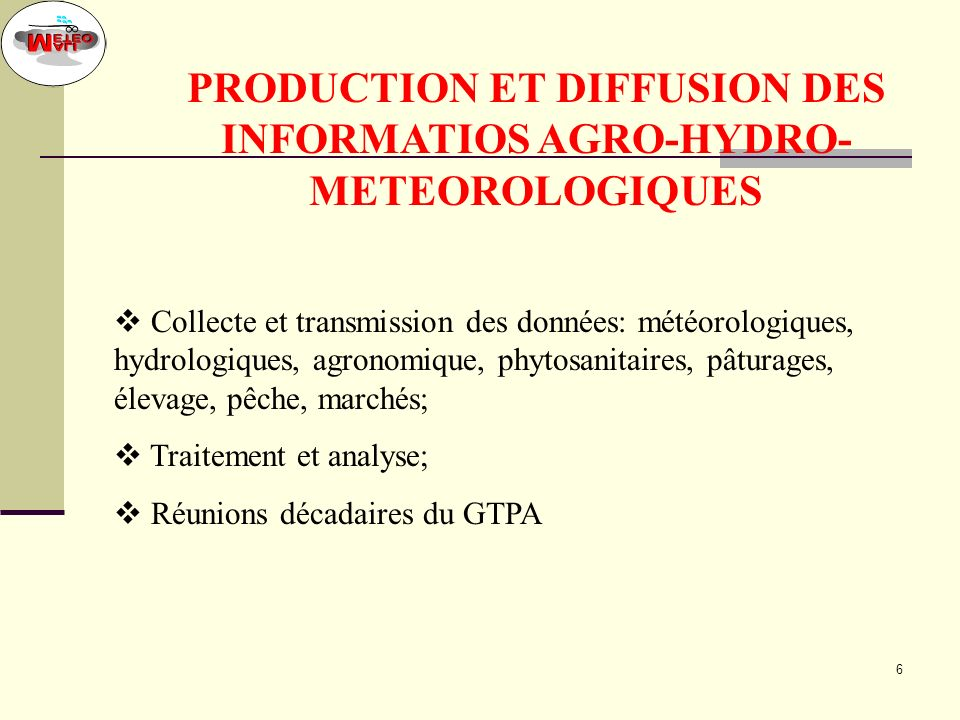 PRODUCTION ET DIFFUSION DES INFORMATIOS AGRO-HYDRO-METEOROLOGIQUES
