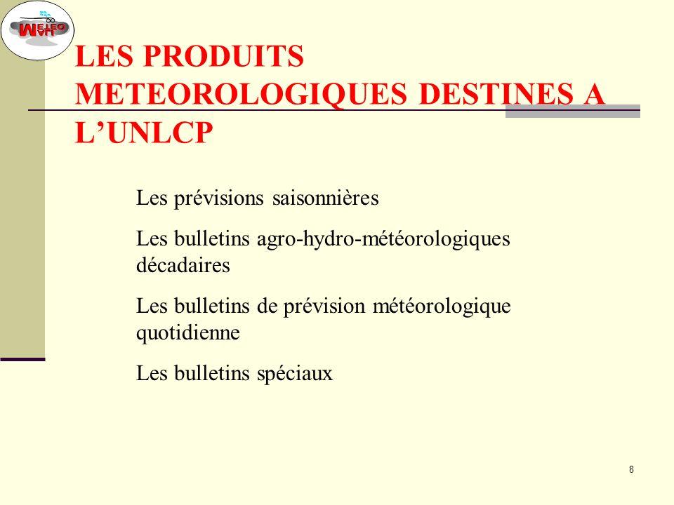LES PRODUITS METEOROLOGIQUES DESTINES A L'UNLCP