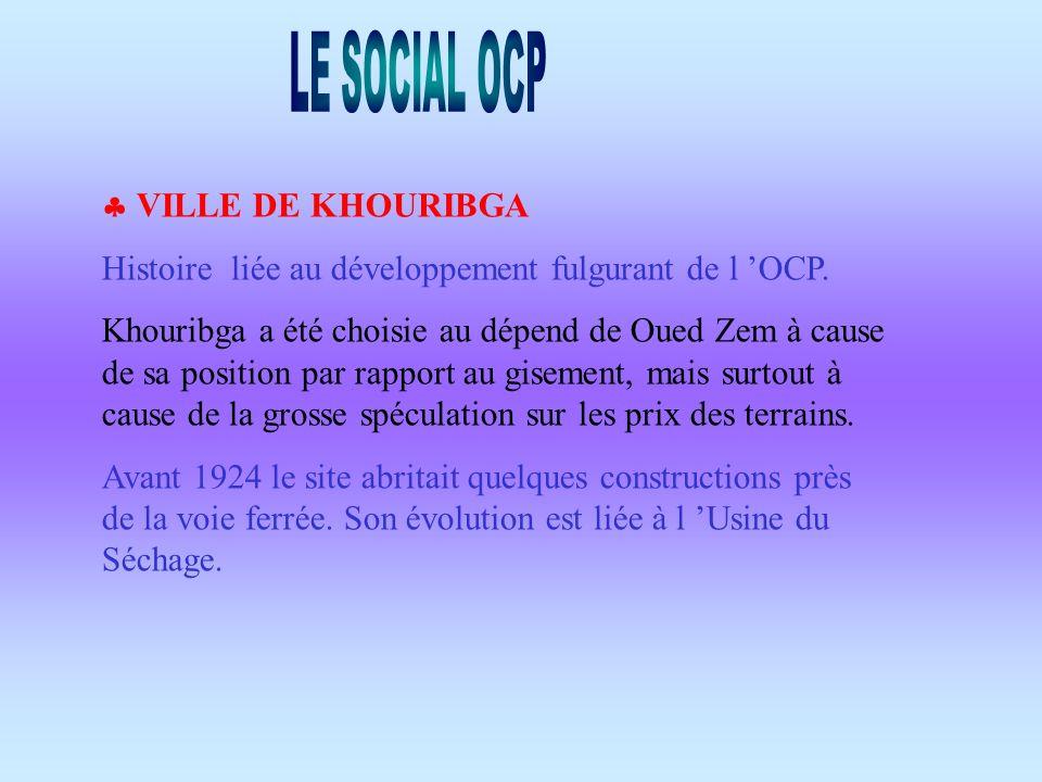 LE SOCIAL OCP  VILLE DE KHOURIBGA