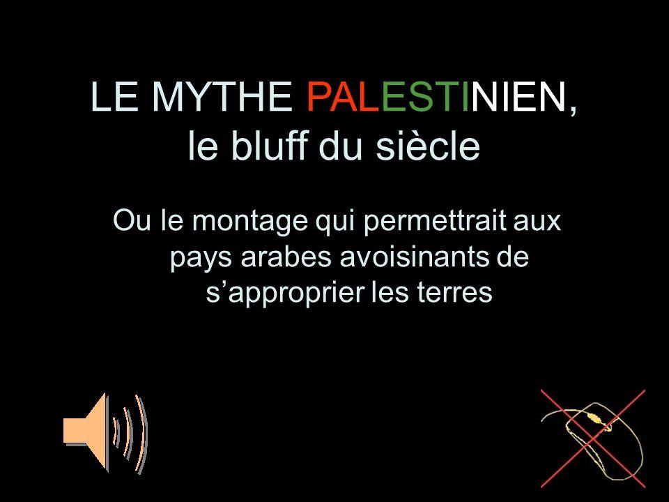 LE MYTHE PALESTINIEN, le bluff du siècle