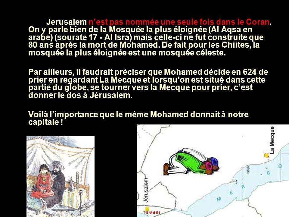 Jerusalem n'est pas nommée une seule fois dans le Coran