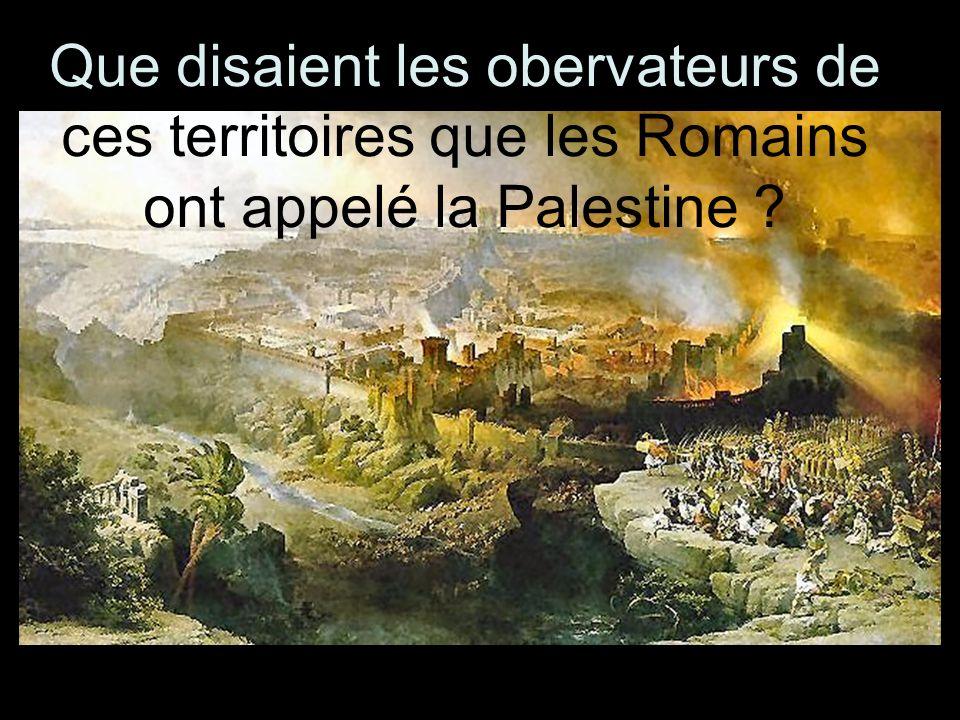 Que disaient les obervateurs de ces territoires que les Romains ont appelé la Palestine