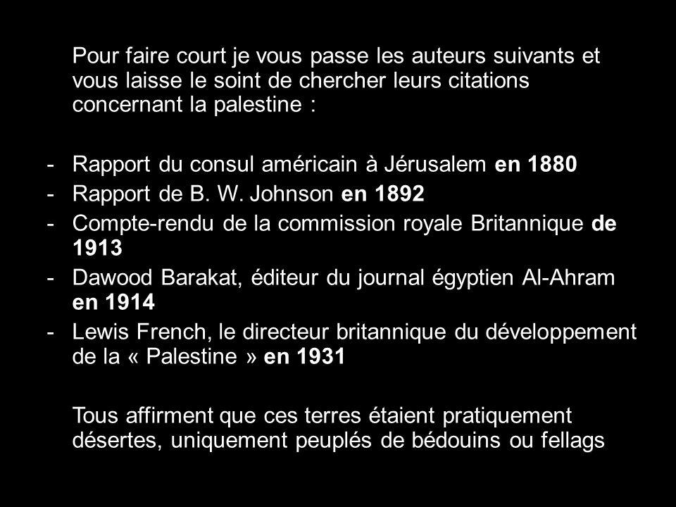 Pour faire court je vous passe les auteurs suivants et vous laisse le soint de chercher leurs citations concernant la palestine :