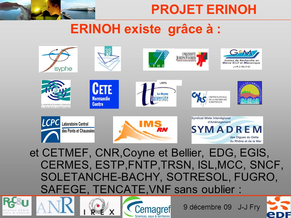 ERINOH existe grâce à : UMR CNRS 6183. LMPG. RN.