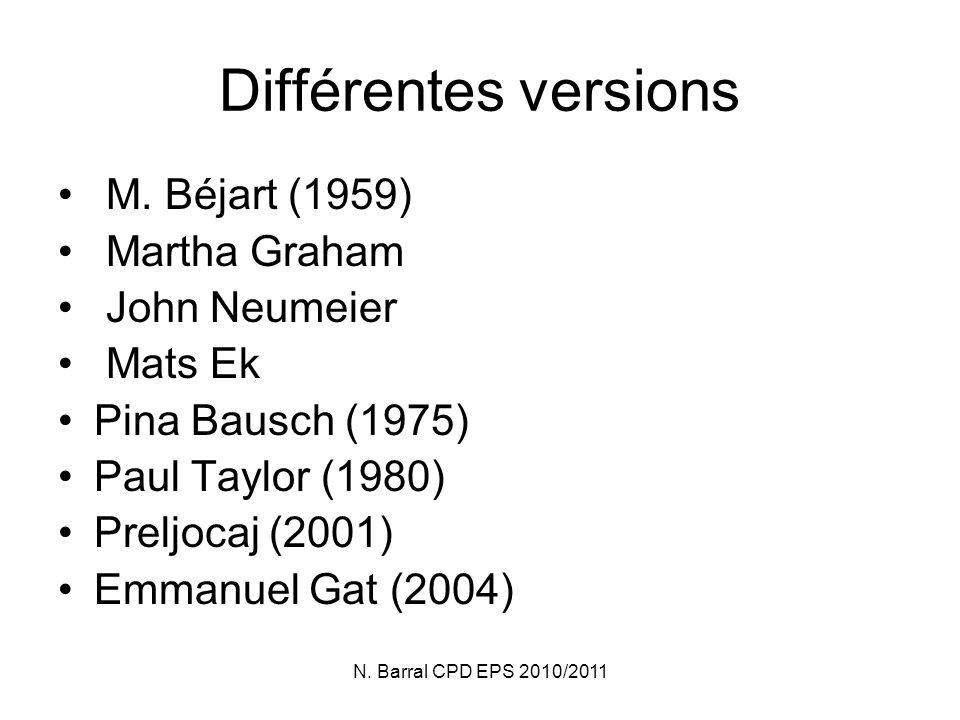 Différentes versions M. Béjart (1959) Martha Graham John Neumeier