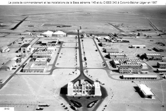 Le poste de commandement et les installations de la Base aérienne 145 et du CIEES 343 à Colomb-Béchar Léger en 1967