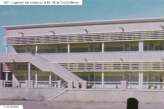 1961 – Logement des soldats sur la BA 145 de Colomb-Béchar