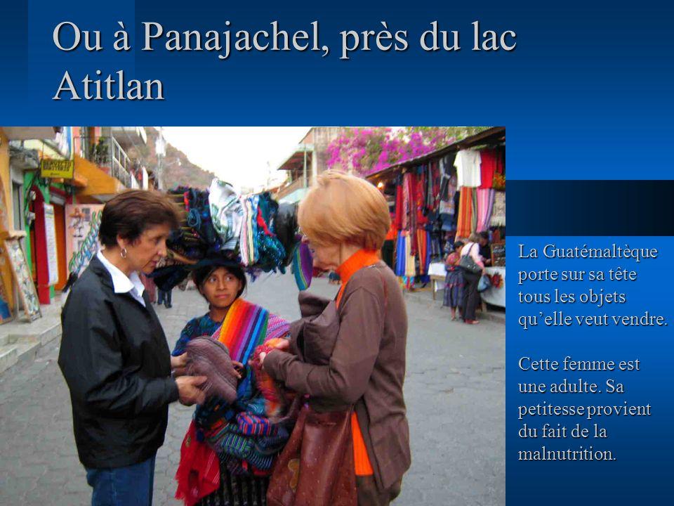 Ou à Panajachel, près du lac Atitlan