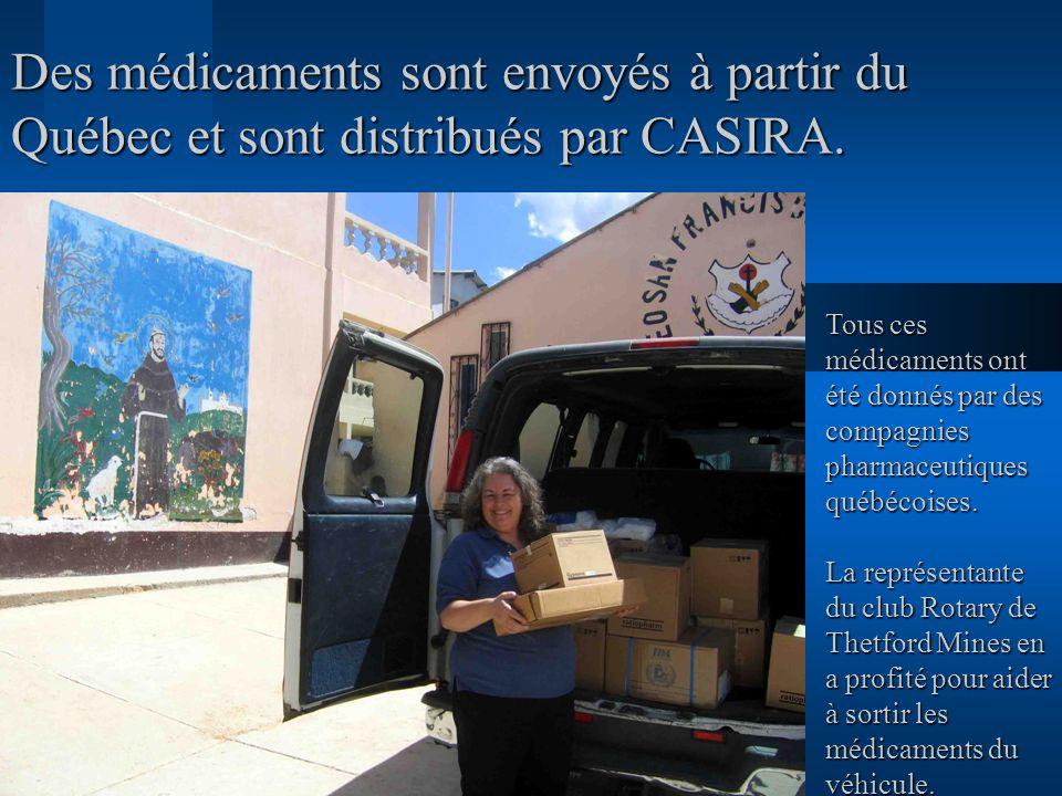 Des médicaments sont envoyés à partir du Québec et sont distribués par CASIRA.