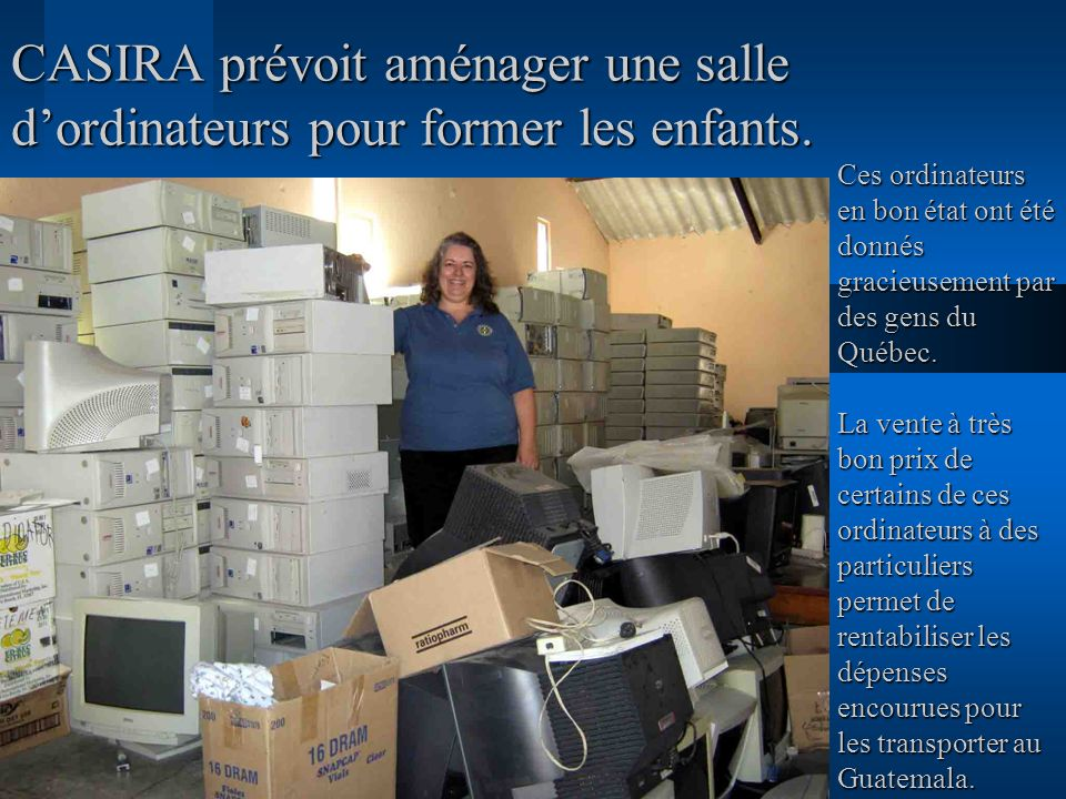 CASIRA prévoit aménager une salle d'ordinateurs pour former les enfants.