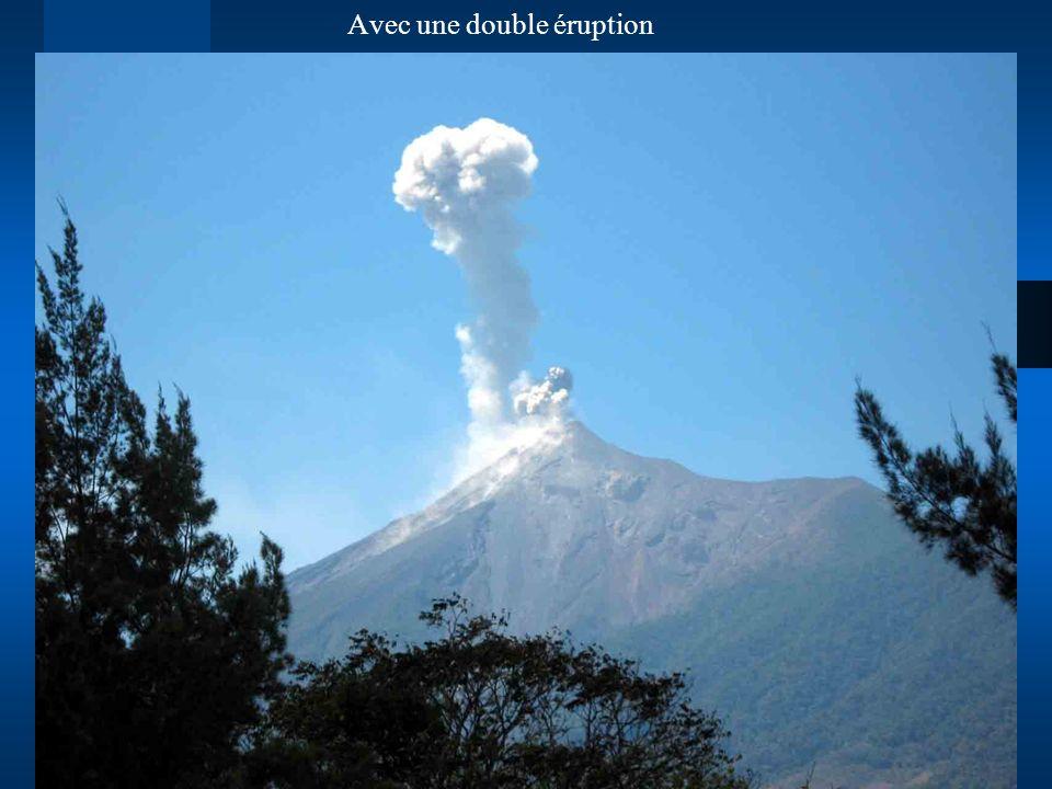 Avec une double éruption