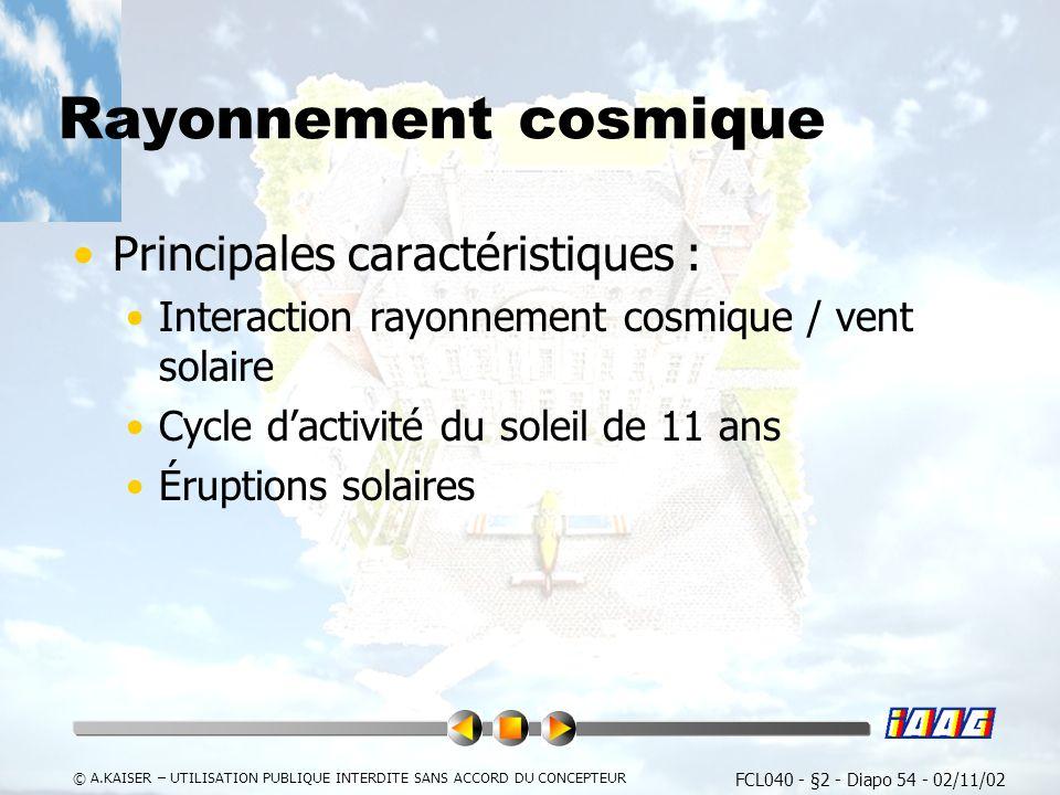 Rayonnement cosmique Principales caractéristiques :