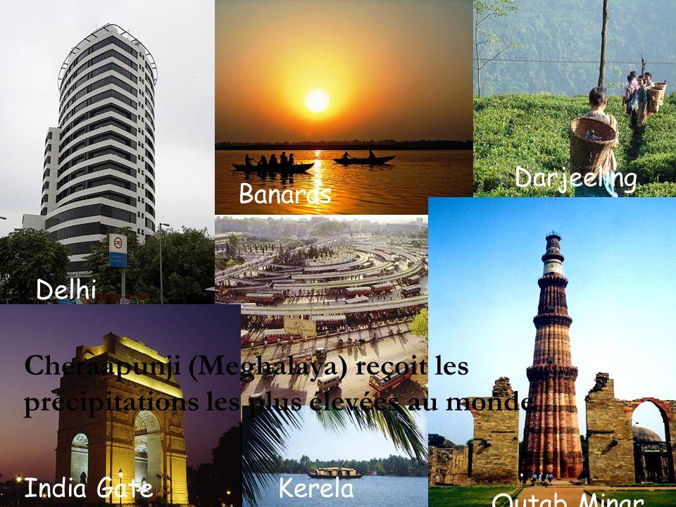 India Gate Banaras. Delhi. Qutab Minar. Darjeeling. Kerela. Cheraapunji (Meghalaya) reçoit les précipitations les plus élevées au monde.
