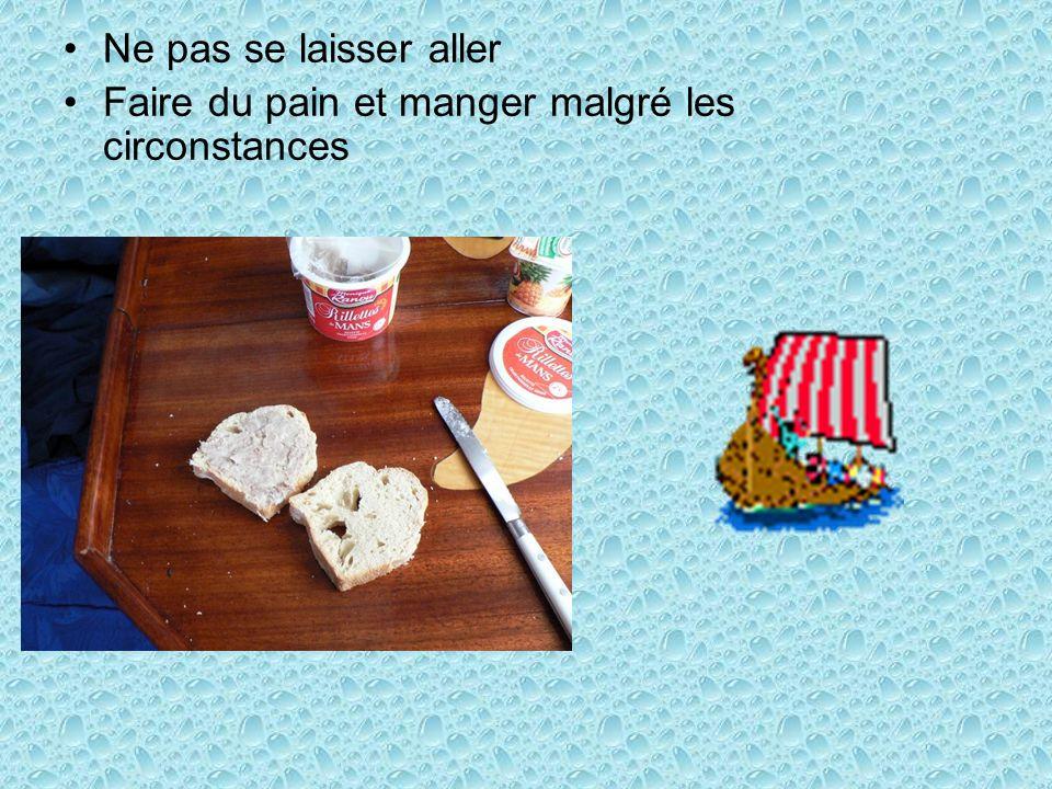 Ne pas se laisser aller Faire du pain et manger malgré les circonstances