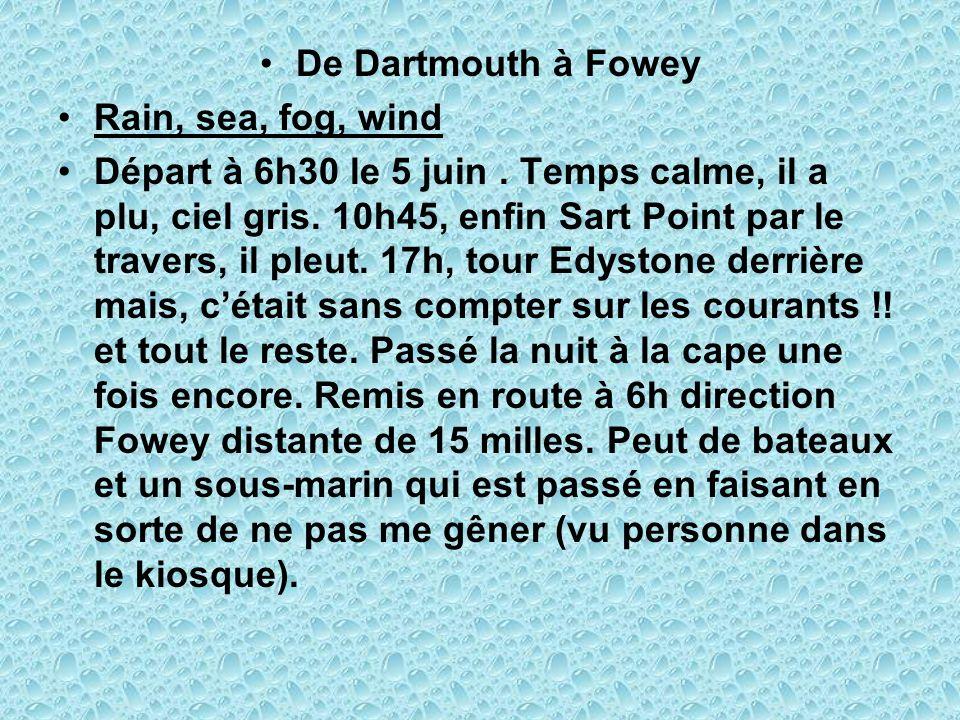 De Dartmouth à Fowey Rain, sea, fog, wind.