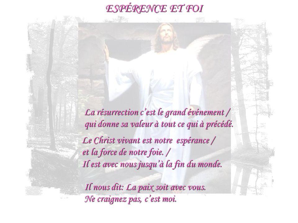 ESPÉRENCE ET FOI La résurrection c'est le grand événement /