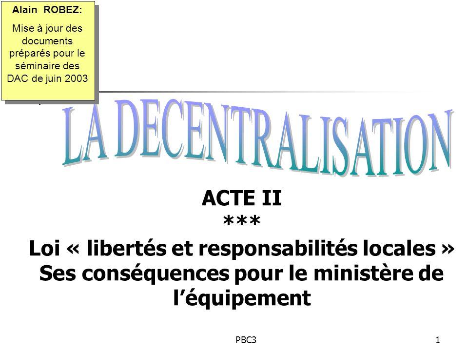 Alain ROBEZ: Mise à jour des documents préparés pour le séminaire des DAC de juin 2003. LA DECENTRALISATION.