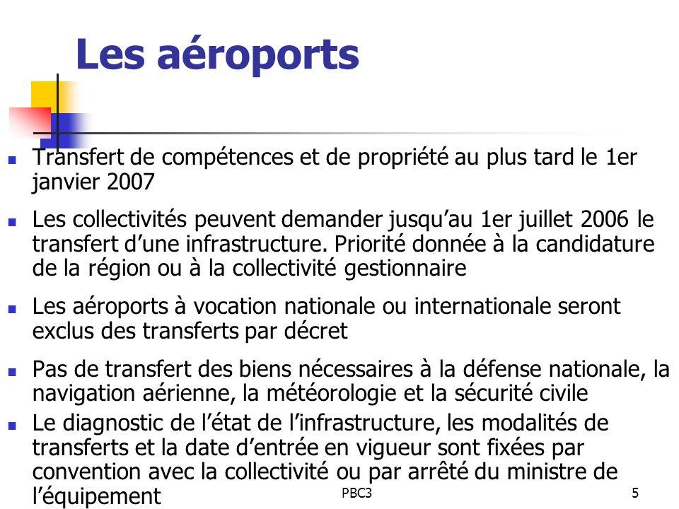 Les aéroports Transfert de compétences et de propriété au plus tard le 1er janvier 2007.