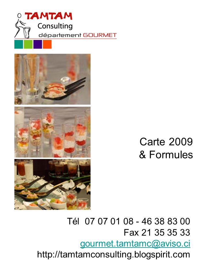 Carte 2009 & Formules Tél 07 07 01 08 - 46 38 83 00 Fax 21 35 35 33