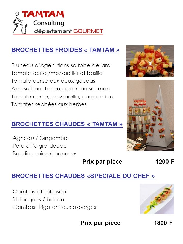 BROCHETTES FROIDES « TAMTAM »