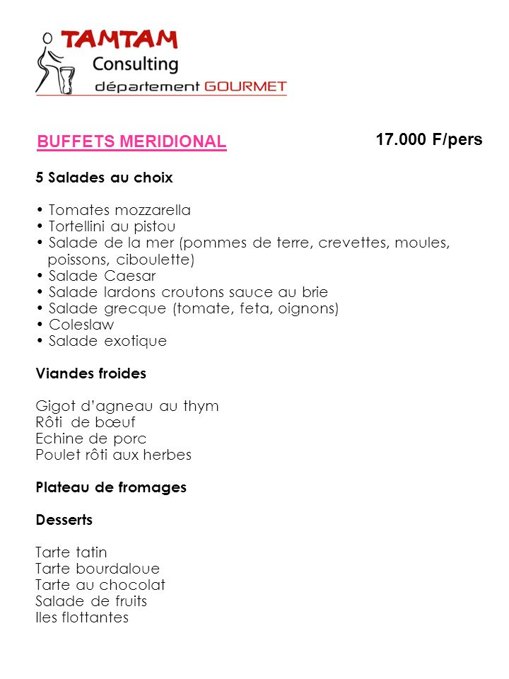 BUFFETS MERIDIONAL 17.000 F/pers 5 Salades au choix Tomates mozzarella
