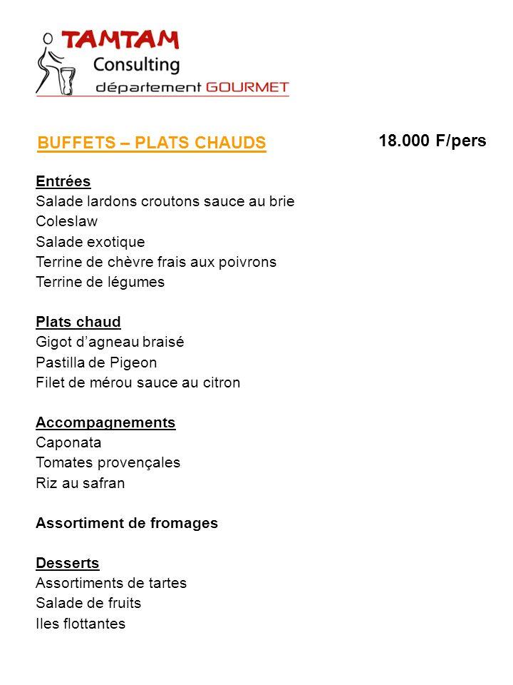 BUFFETS – PLATS CHAUDS 18.000 F/pers Entrées