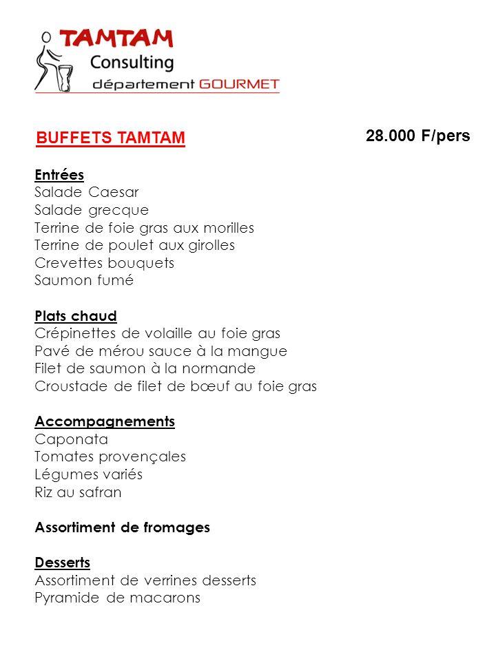 BUFFETS TAMTAM 28.000 F/pers Entrées Salade Caesar Salade grecque