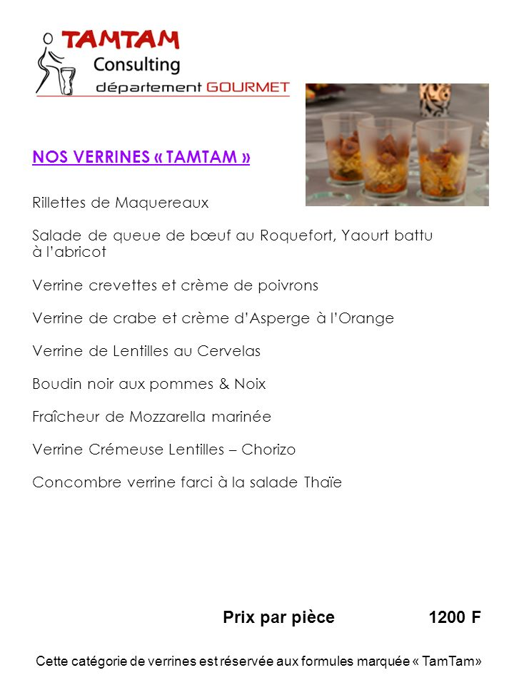 NOS VERRINES « TAMTAM » Prix par pièce 1200 F Rillettes de Maquereaux