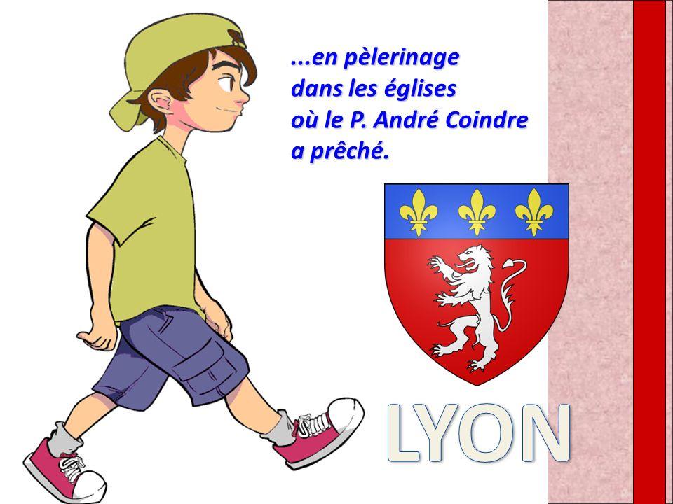 LYON ...en pèlerinage dans les églises où le P. André Coindre