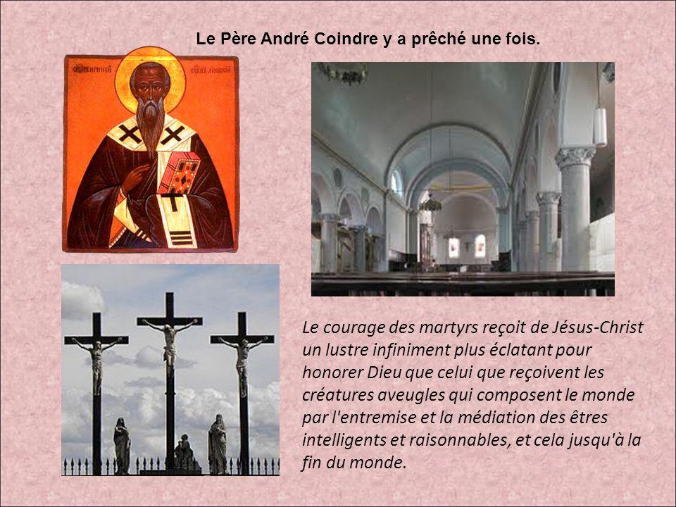 Le Père André Coindre y a prêché une fois.